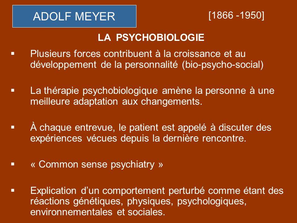 ADOLF MEYER [1866 -1950] LA PSYCHOBIOLOGIE
